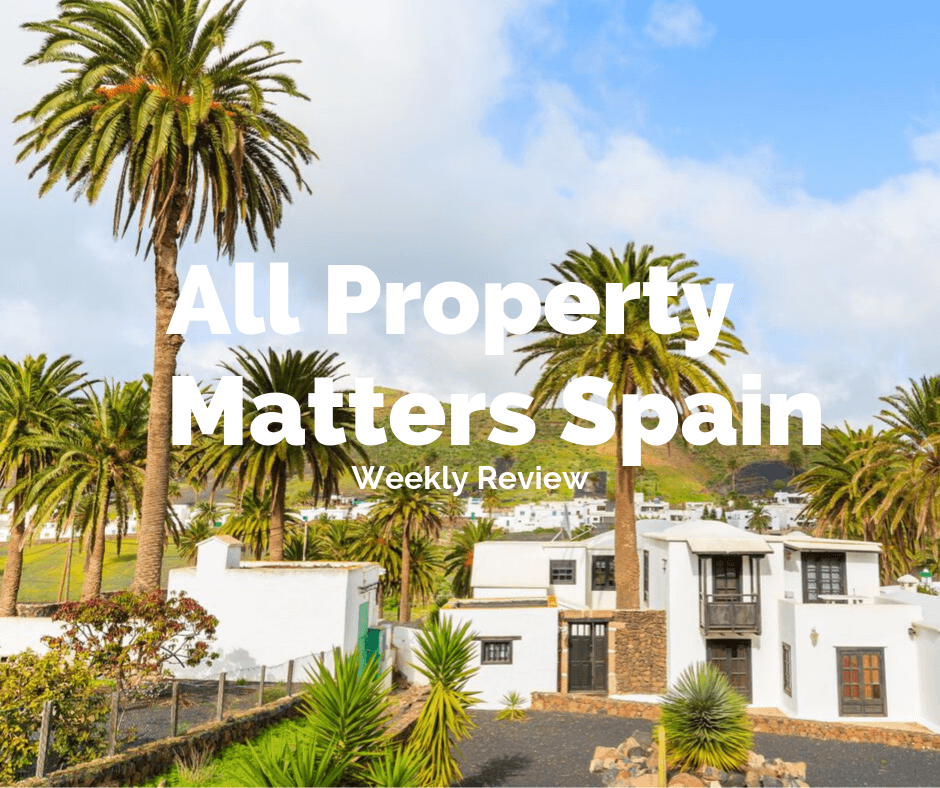 All Property Matters Spain – Weekly Review